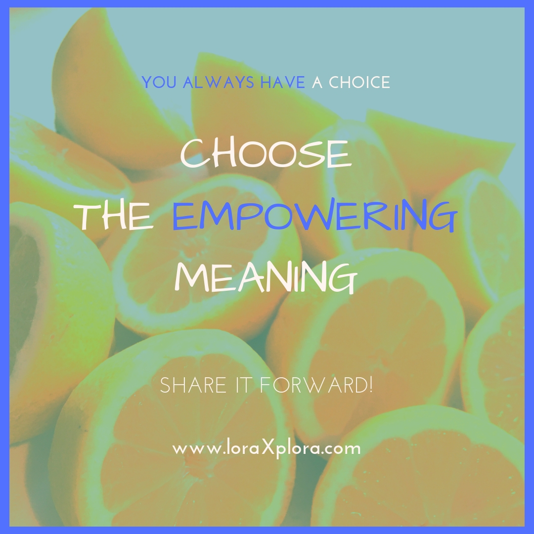 choose the empowering meaning.jpg